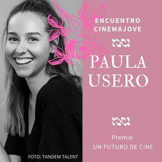 Nadie hablará de nosotras by María Abad 1x02 | PAULA USERO- Encuentro CINEMA JOVE