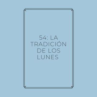 Experimento #EnPantufla 54 - La tradición de los lunes