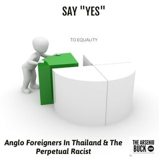 Caucasian/Anglo Foreigners Perpetuating The Under-The-Rug Racism In Thailand