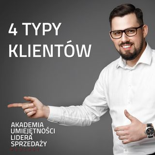 #6 4 Typy Klientów