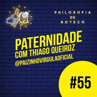 #55 - Paternidade (Part. Thiago Queiroz)