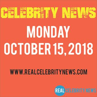 Celebrity News for Monday 10/15/2018 | Celebrity Breaking News