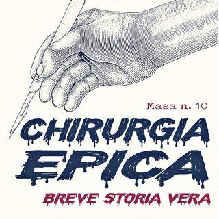 CHIRURGIA EPICA - Breve storia vera