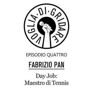 "Episodio 4 - ""Day Job: Maestro di Tennis"" (Ospite: Fabrizio Pan)"