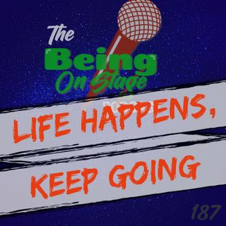 Life Happens, Keep Going