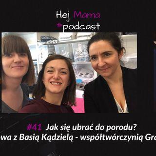 #041 - Jak się ubrać do porodu? Rozmowa z Basią Kądzielą - współtwórczynią marki granatOVO