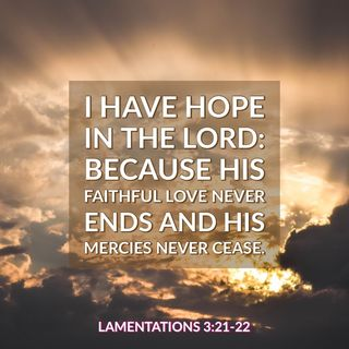 How to respond in Hope in Everything, Depending of the LORD's Faithful Love