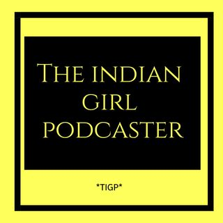 TIGP 01 : Introduction | The indian Girl Podcaster