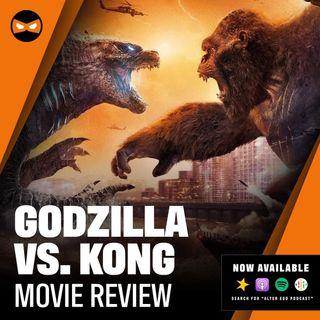 Episode 44 - Godzilla VS Kong