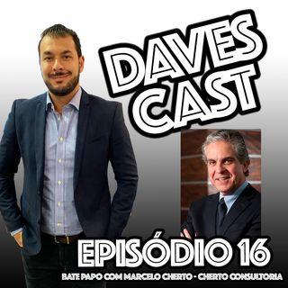DAVESCAST EPISODIO 16 - COM MARCELO CHERTO