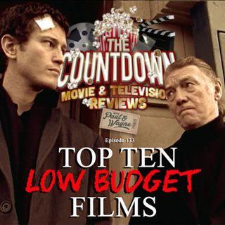 Episode 133: Top 10 Low-Budget Films