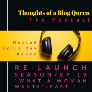"RS/EP 19 "" What Women Want"" /Part 1"