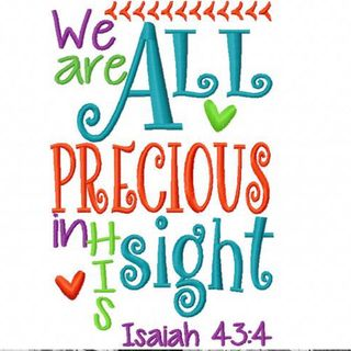 We are precious in His sight