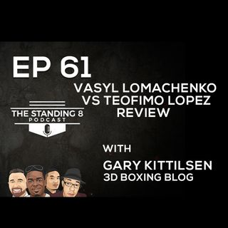 EP 61 | Vasyl Lomachenko vs Teofimo Lopez Review