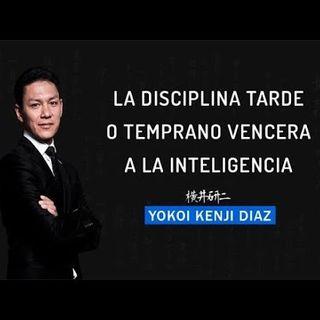 LA DISCIPLINA TARDE O TEMPRANO VENCERÁ LA INTELIGENCIA - YOKOI KENJI