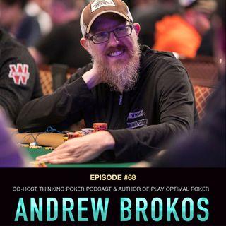 #68 Andrew Brokos: Co-Host ThinkingPoker Podcast & Author of Play Optimal Poker