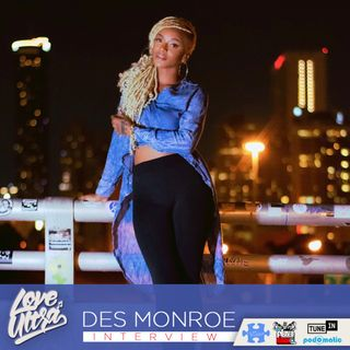 Love Ultra Radio Des Monroe Interview