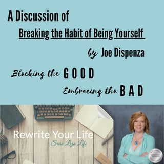 Discussion of Breaking the Habit of Being Yourself by Joe Dispenza