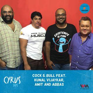 Ep. 410: Cock & Bull feat. Kunal Vijaykar, Amit and Abbas (special appearance by Rajiv Laxman)