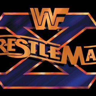 ENTHUSIATIC REVIEWS #149: WWF WrestleMania X 1994 Watch-Along