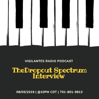 TheDropout Spectrum Interview.