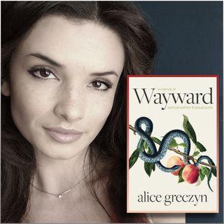 Wayward: Spiritual Warfare & Sexual Purity (with author Alice Greczyn)