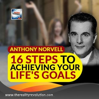 Anthony Norvell 16 Steps To Achieving Your Life's Goals