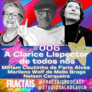 006 | A Clarice Lispector em cada um de nós | Nelson Cerqueira, Míriam Farias e Marilena Wolf Braga