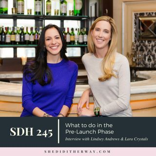 SDH 245: What to do in the Pre-Launch Phase Lindsey Andrews & Lara Crystal