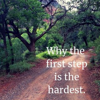 #15 Why the first step is the hardest.