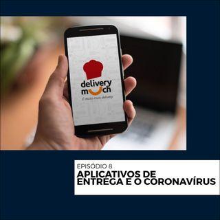 8 - Aplicativos de entrega e o coronavírus