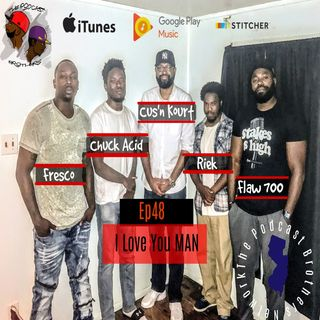 I Love You Man | Episode 48 W/ Chuck Acid, Kourtney & Riek