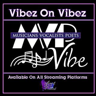 Vibez On Vibez W/MVP VIBE Ep.99.5