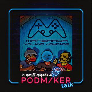 Podmaker Talk presenta: Mansarda - Volano Joypads.