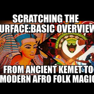 Overview Ancient Kemet To Modern Afro Folk Mysticism
