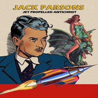 Episode 26: The Legend of Jack Parsons