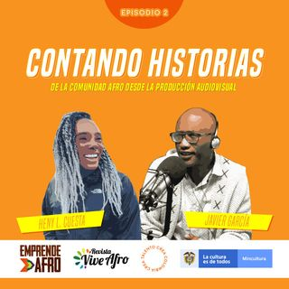 Episodio 2- Contando historias de la comunidad afro desde la producción audiovisual.
