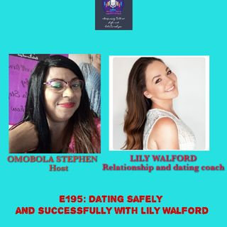 E195: Dating Safely And Successfully With Lily Walford