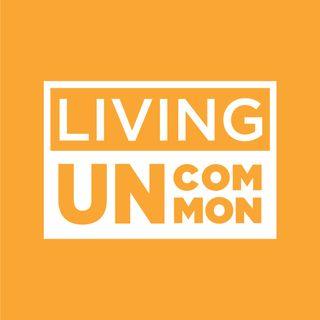 Living Uncommon