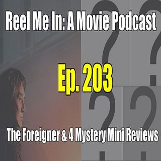 Ep. 203: The Foreigner & 4 Mystery Mini Reviews