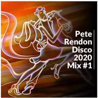 Pete Rendon Disco 2020 Mix #1