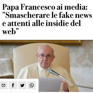 Episodio 11 - il Papa dice che bisogna smascherare le fake news