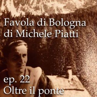 Oltre il ponte - Favola di Bologna - s01e22