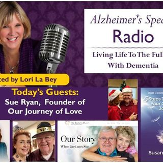 Navigating the Caring Journey with Sue Ryan on Alzheimer's Speaks Radio