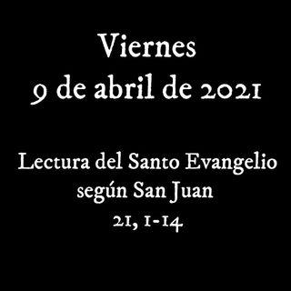 Escucha el Santo Evangelio para el viernes 9 de abril de 2021