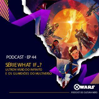 XWARS #44 Série What If - Ultron Visão do Infinito e Os Guardiões do Multiverso