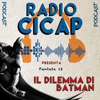 Radio CICAP presenta: Il dilemma di Batman