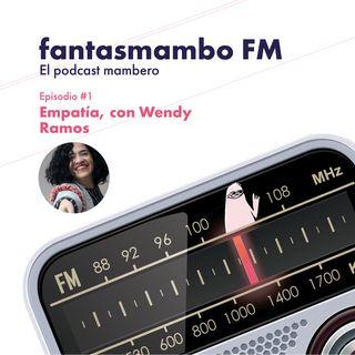 Empatía, con Wendy Ramos