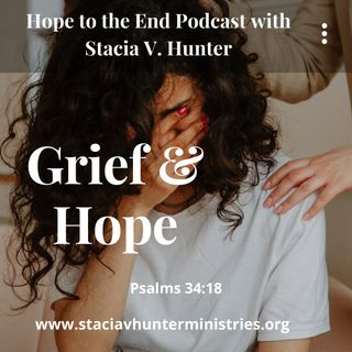 Episode 13 - Hope To The End with Stacia V. Hunter