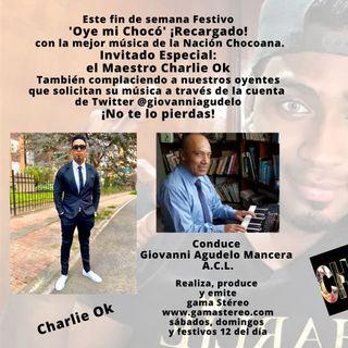 Oye mi Chocó Maestro Charlie Ok Invitado Especial Junio 11 de 2021